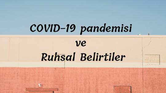 COVID-19 ve Ruhsal Belirtiler