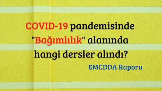 COVID-19 pandemisinde Bağımlılık alanında hangi dersler alındı?