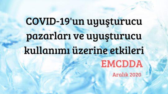 COVID-19'un uyuşturucu pazarları ve uyuşturucu kullanımı üzerine etkileri: EMCDDA raporu